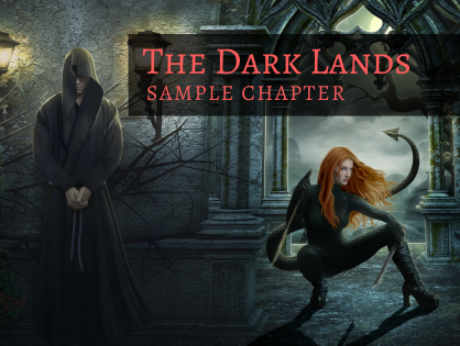 Sample Chapter: THE DARK LANDS!