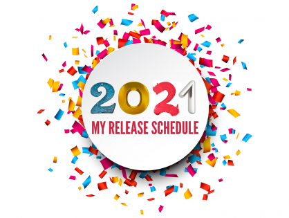 My 2021 Release Schedule