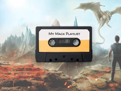 My MACK Playlist