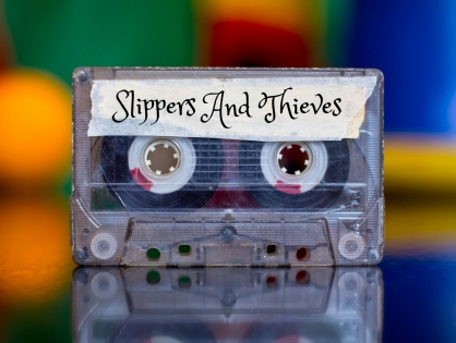 My Playlist: SLIPPERS AND THIEVES